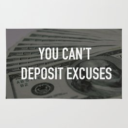 YOU CAN'T DEPOSIT EXCUSES Rug