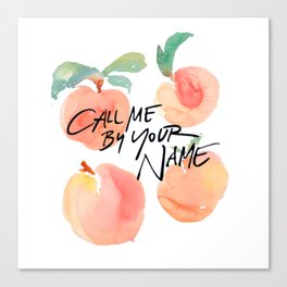 Call Me By Your Name - Peaches Canvas Print