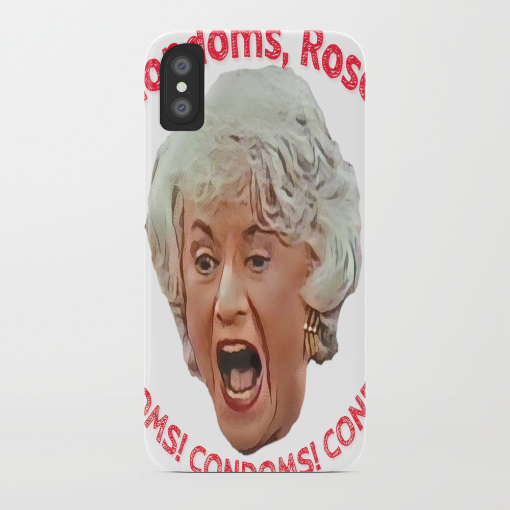 Golden Girls- Condoms, Rose! Phone Case by Indecentdesigns PCS6576925