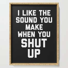 Shut Up Funny Quote Serving Tray