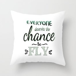 Everyone Deserves The Chance To Fly | Defying Gravity Throw Pillow