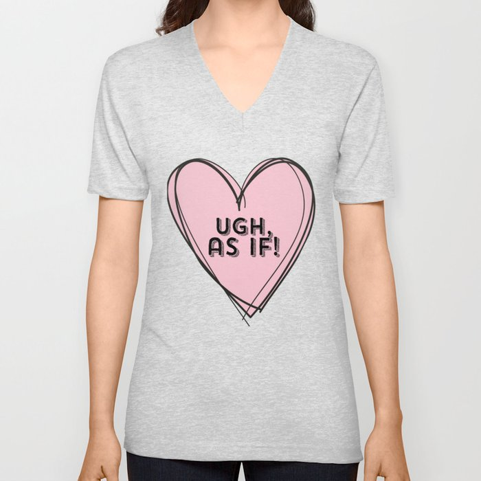 Clueless Ugh As If Pink Hand Drawn Heart Unisex V-Neck