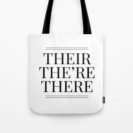 Their The're There - Funny Grammar Quote Tote Bag