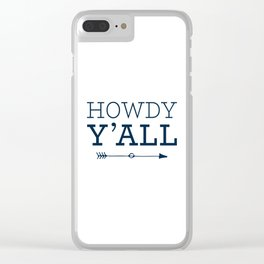 Howdy Y'all Clear iPhone Case
