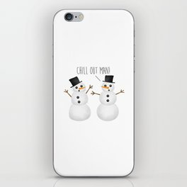 Chill Out Man! iPhone Skin