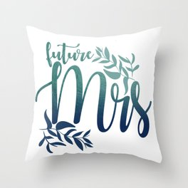 Future Mrs Throw Pillow