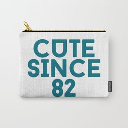 Cute Since 82 Carry-All Pouch