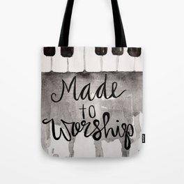Made To Worship  Tote Bag