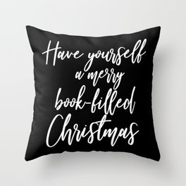 Have Yourself A Merry Book-Filled Christmas (Inverted) Throw Pillow