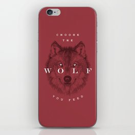 Choose the Wolf You Feed iPhone Skin