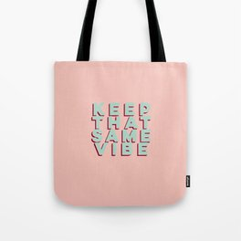 Keep That Same Vibe /// www.pencilmeinstationery.com Tote Bag