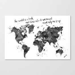 The world is a book, world map in black watercolor Canvas Print
