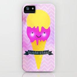Kinda Great iPhone Case