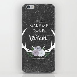 Make me your villain - The Darkling quote - Leigh Bardugo - Grey iPhone Skin