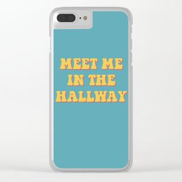 meet me in the hallway Clear iPhone Case