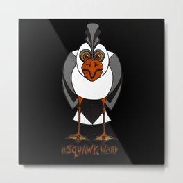 #SQUAWK-WARD Metal Print