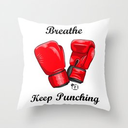 Breath and Keep Punching Throw Pillow