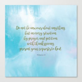Do Not Be Anxious, Philippians 4:6 Canvas Print
