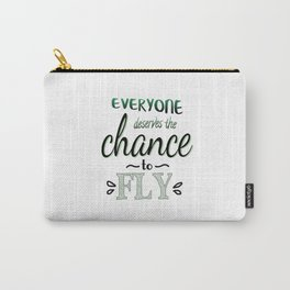 Everyone Deserves The Chance To Fly | Defying Gravity Carry-All Pouch