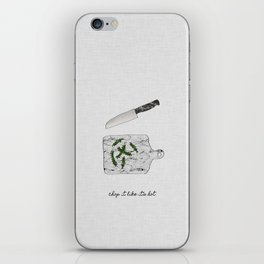 Chop It iPhone Skin