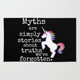 Myths are simply stories about truths we've forgotten Rug