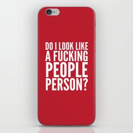 DO I LOOK LIKE A FUCKING PEOPLE PERSON? (Crimson) iPhone Skin