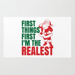 First Things First I'm The Realest Santa Christmas Funny Rug