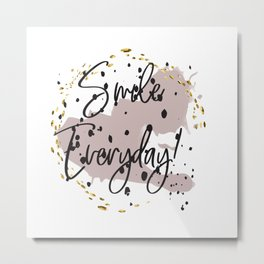 Smile everyday! Concept quotes Metal Print