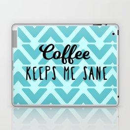 Coffee Keeps ME Sane Laptop & iPad Skin