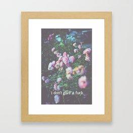 I Don't Give a Fuck Framed Art Print