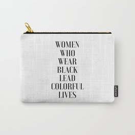 Fashion Poster I Wear Only Black Printable Quotes Women Gift Gift For Her Girls Room Decor fashion Carry-All Pouch