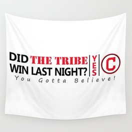 Did the tribe win last night? Wall Tapestry
