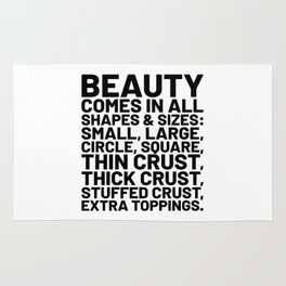 Beauty Comes in All Shapes and Sizes Pizza Rug