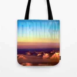 Drink it in Tote Bag