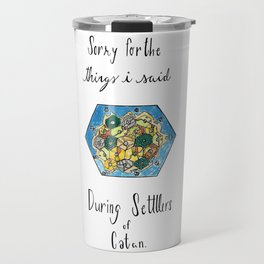 Sorry for the Things I Said During Settlers of Catan Travel Mug