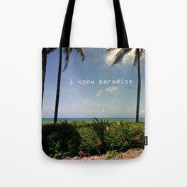 I know paradise Tote Bag