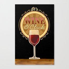 It's Wine O'Clock Canvas Print