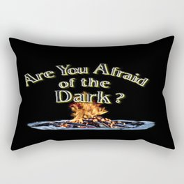 Question Is Are You Afraid Of The Dark Rectangular Pillow