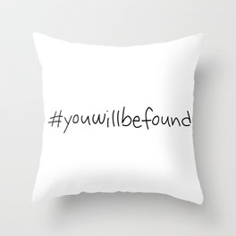 #youwillbefound Throw Pillow