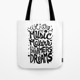 WE ARE THE MUSIC MAKERS... Tote Bag