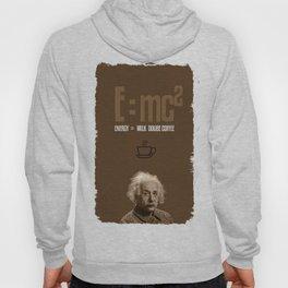 e=mc2, energy, milk, coffee Hoody