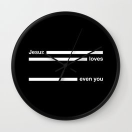 jesus loves even you Wall Clock