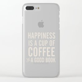 Happiness is a cup of coffee and a good book, vintage typography illustration, for libraries, pub Clear iPhone Case