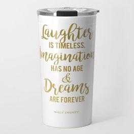 Imagination Has No Age Travel Mug