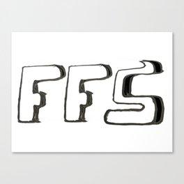 FFS Slogan! Canvas Print