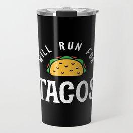 Will Run For Tacos Travel Mug