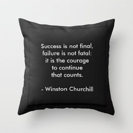 Winston Churchill Quote - Success Is Not Final - Famous Quotes Throw Pillow