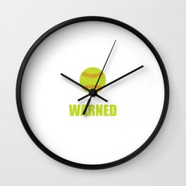 I'm the Girl Your Coach Warned You About Funny T-shirt Wall Clock