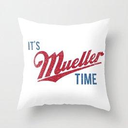 IT'S MUELLER TIME Investigate Impeach Anti-Trump Throw Pillow