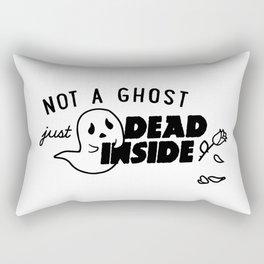 Not a Ghost, Just Dead Inside Rectangular Pillow